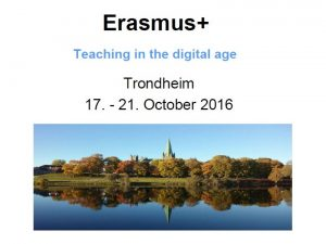 Teaching in Digital Age_Tronheim Presentation
